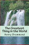 The Greatest Thing in the World, Henry Drummond, 149739077X