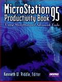 MicroStation 95 Productivity Book : Using MicroStation's Advanced Tools, Riddle, Kenneth W., 1566900778