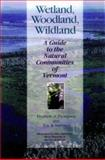 Wetland, Woodland, Wildland, Elizabeth H. Thompson and Eric R. Sorenson, 158465077X
