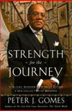 Strength for the Journey, Peter J. Gomes, 0060000775