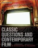 Classic Questions and Contemporary Film : An Introduction to Philosophy with PowerWeb, Kowalski, Dean A., 007298077X