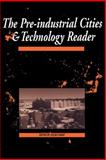 Pre-Industrial Cities and Technology Reader, , 0415200776