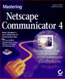 Mastering Netscape Communicator 4, Tauber, Daniel A. and Kienan, Brenda, 0782120776