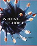 Writing by Choice, Henderson, Eric and Higgins, Chris, 0195420772