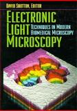 Electronic Light Microscopy : The Principles and Practice of Video-Enhanced Contrast, Digital Intensified Fluorescence, and Confocal Scanning Light Microscopy, , 0471560774