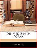 Die Medizin Im Koran, Karl Opitz, 1141310775