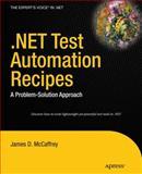 . NET Test Automation Recipes, McCaffrey, James, 1430250771