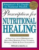 Prescription for Nutritional Healing, Phyllis A. Balch and James F. Balch, 1583330771