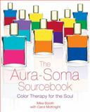 The Aura-Soma Sourcebook, Mike Booth, 1594770778