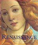 The Art of the Italian Renaissance, , 3895080772