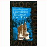 Liberalizing Tanzania's Food Trade : The Public and Private Faces of Urban Marketing Policy, 1939-88, Bryceson, 0435080776