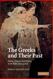 The Greeks and Their Past : Poetry, Oratory and History in the Fifth Century BCE, Grethlein, Jonas, 0521110777