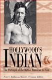 Hollywood's Indian : The Portrayal of the Native American in Film, , 0813190770