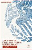 The Financial Crisis and Federal Reserve Policy, Thomas, Lloyd B., 1137370777