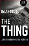 The Thing, Dylan Trigg, 1782790772