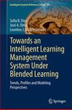 Towards an Intelligent Learning Management System under Blended Learning : Trends, Profiles and Modeling Perspectives, Dias, Sofia B. and Diniz, José A., 3319020773