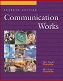 Communication Works, Gamble, Teri Kwal and Gamble, Michael, 0072400773