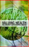Valuing Health : For Regulatory Cost-Effectiveness Analysis, , 0309100771