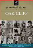 Legendary Locals of Oak Cliff, Alan C. Elliott and Patricia K. Summey, 1467100773