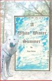 A White Winter Summer, Stan Stites, 1479220779