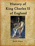 History of King Charles the Second of England, Abbott, Jacob, 1613930771