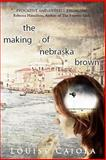 The Making of Nebraska Brown (Print), Louise Caiola, 1938750772