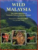 Wild Malaysia : The Wildlife and Scenery of Peninsular Malaysia, Sarawak, and Sabah, Payne, Junaidi, 0262160781