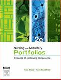 Nursing and Midwifery Portfolios : Evidence of Continuing Competence, Andre, Kate and Heartfield, Marie, 0729540782