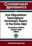 Une Degustation Topologique : Homotopy Theory in the Swiss Alps, Arolla Conference on Algebraic Topology Staff, 0821820788