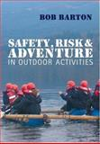 Safety, Risk and Adventure in Outdoor Activities, Barton, Bob, 1412920787