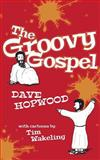 The Groovy Gospel, Dave Hopwood, 1492290785