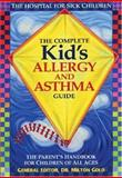 The Complete Kid's Allergy and Asthma Guide, , 0778800784