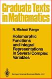 Holomorphic Functions and Integral Representations in Several Complex Variables, Range, R. Michael, 1441930787
