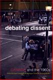 Debating Dissent : Canada and the 1960s, Clement, Dominique and Campbell, Lara A., 1442610786