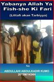 Yabanya Allah Ya Fish-She Ki Fari, Abdullahi Abdulkadir, 1500710784
