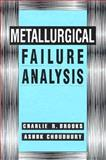 Metallurgical Failure Analysis, Brooks, Charles R., 007008078X