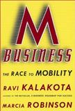 M-Business : The Race to Mobility, Kalakota, Ravi and Robinson, Marcia, 0071380787