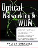 Optical Networking and WDM, Goralski, Walter J., 0072130784
