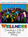Wellness : Creating a Life of Health and Fitness, Greenberg, Jerrold S. and Dintiman, George B., 0205260780