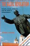 The Baltic Revolution : Estonia, Latvia, Lithuania and the Path to Independence, Lieven, Anatol, 0300060785