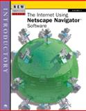 New Perspectives on the Internet Using Netscape Navigator Software : Introductory, Caswell, Sharon, 0760040788
