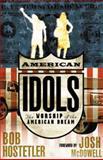 American Idols, Bob Hostetler, 080544078X