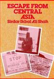 Escape from Central Asia, Sirdar Ikbal Ali Shah, 0900860782