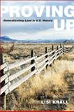 Proving Up : Domesticating Land in U. S. History, Krall, Lisi, 1438430787