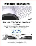Essential ClassNotes Intro to SQL Server Database System Study Notes, Review Questions and Classroom Discussion Topics 2013, ExamREVIEW, 1482750783