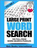 Large Print Word Search Volume 2, Quiz Books International, 1502470780