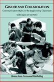 Gender and Collaboration : Communication Styles in the Engineering Classroom, Parker, Anne and Ingram, Sandra, 1552660788