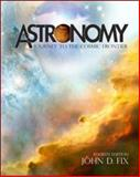 Astronomy : Journey to the Cosmic Frontier with Starry Nights, Fix, John D., 0073040789