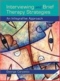 Interviewing and Brief Therapy Strategies : An Integrative Approach, Carpetto, George, 0205490786