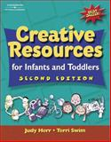 Creative Resources for Infants and Toddlers, Herr, Judy and Swim, Terri, 0766830780